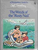 """The Wreck of the """"Rusty Nail"""" (A Doonesbury book by G. B. Trudeau)"""