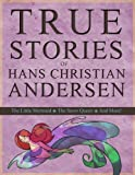 True Stories of Hans Christian Andersen