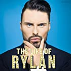 The Life of Rylan Audiobook by Rylan Clark-Neal Narrated by Rylan Clark-Neal