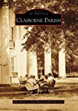 img - for Claiborne Parish (Images of America: Louisiana) book / textbook / text book