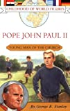 Pope John Paul II: Young Man of the Church (Childhood of World Figures)