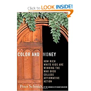 Color and Money: How Rich White Kids Are Winning the War over College Affirmative Action Peter Schmidt