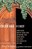 img - for Color and Money: How Rich White Kids Are Winning the War over College Affirmative Action book / textbook / text book