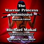 The Warrior Princess Submissive | Michael Makai