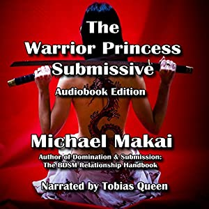 The Warrior Princess Submissive Audiobook