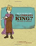 img - for Who in the World Was The Unready King?: The Story of Ethelred book / textbook / text book