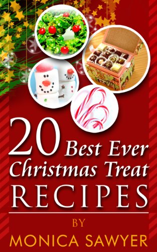 20 Best Ever Christmas Treat Recipes by Monica Sawyer