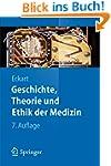 Geschichte, Theorie und Ethik der Med...