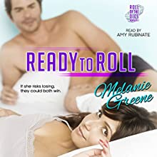 Ready to Roll: Roll of the Dice, Book 2 (       UNABRIDGED) by Melanie Greene Narrated by Amy Rubinate