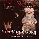 Fading Away: Anchored Hearts, Vol. 2.5 | J.M. Witt