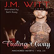 Fading Away: Anchored Hearts, Vol. 2.5 | J.M. Witt