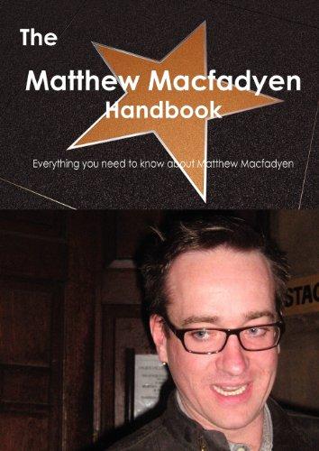 The Matthew Macfadyen Handbook - Everything You Need to Know about Matthew Macfadyen