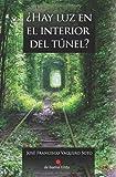 ¿Hay luz en el interior del túnel? (Spanish Edition)