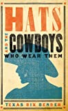 img - for Hats and the Cowboys Who Wear Them book / textbook / text book