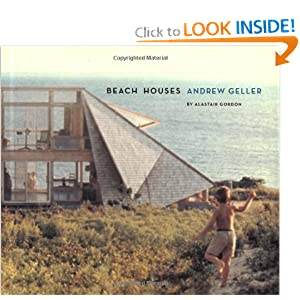 Beach Houses: Andrew Geller Alastair Gordon