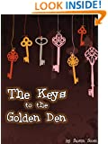 The Keys to the Golden Den: a book for children age 9/10/11/12 (childrens books)