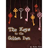 The Keys to the Golden Den: a book for children age 9/10/11/12 (childrens books)by Susan Scott