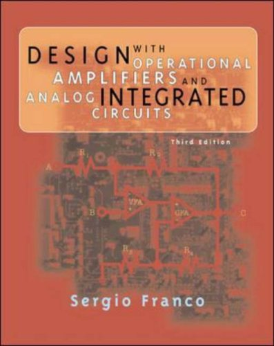 Design with Operational Amplifiers and Analog Integrated Circuits: International Student Edition (Mcgraw-Hill Series in Electrical and Computer Engineering)