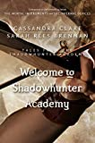 Welcome to Shadowhunter Academy (Tales from the Shadowhunter Academy Book 1)