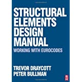 Structural Elements Design Manual: Working with Eurocodesby Trevor Draycott