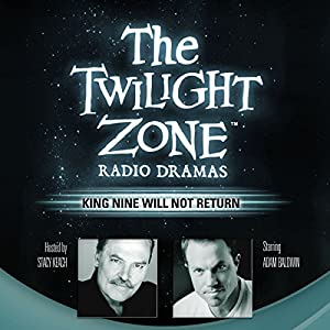 King Nine Will Not Return: The Twilight Zone Radio Dramas | [Rod Serling]