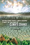 img - for Restructuring Federal Climate Research to Meet the Challenges of Climate Change book / textbook / text book