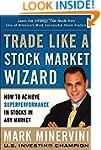 Trade Like a Stock Market Wizard: How...