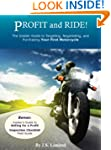 Profit and Ride! The Insider Guide to...