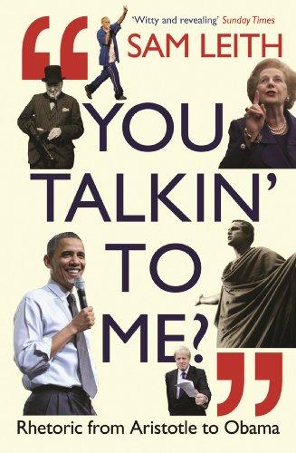 You Talkin' To Me?: Rhetoric from Aristotle to Obama
