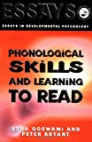 Phonological Skills and Learning to Read (Essays in Developmental Psychology) (0863771513) by Peter Bryant