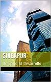 Singapur: Un Salto Al Desarrollo