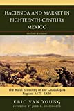 img - for Hacienda and Market in Eighteenth-Century Mexico: The Rural Economy of the Guadalajara Region, 1675-1820 (Latin American Silhouettes) book / textbook / text book