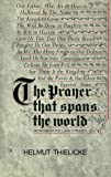 Prayer that Spans the World: Sermons on the Lord's Prayer (0227676718) by Thielicke, Helmut
