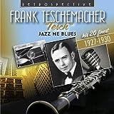 """Frank """"Tesch"""" Teschemacher - Jazz Me Blues, His 26 Finest 1927-1930"""