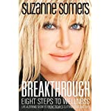 Breakthrough: Eight Steps to Wellness ~ Suzanne Somers