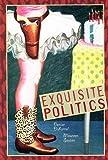 By Denise Duhamel Exquisite Politics (Companions to Russian Literature) (1st Frist Edition) [Paperback]