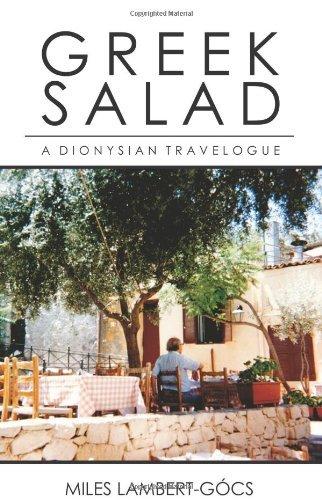 Greek Salad: A Dionysian Travelogue
