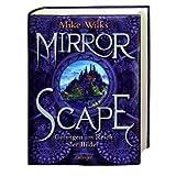 """Mirrorscape - Gefangen im Reich der Bildervon """"Mike Wilks"""""""