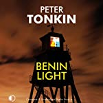 Benin Light: A Richard Mariner Adventure (       UNABRIDGED) by Peter Tonkin Narrated by Michael Tudor Barnes