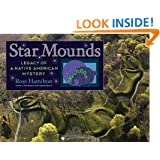 Star Mounds: Legacy of a Native American Mystery