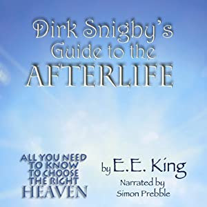 Dirk Snigby's Guide to the Afterlife Audiobook