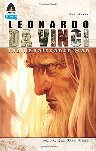 Leonardo Da Vinci: The Renaissance Man: A Graphic Novel (Campfire Graphic Novels) written by Dan Danko