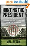 Hunting the President: Threats, Plots...