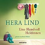 Eine Handvoll Heldinnen | Hera Lind