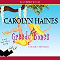 Greedy Bones Audiobook by Carolyn Haines Narrated by Kate Forbes