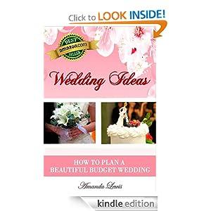 Wedding Ideas . . . How to Plan a Beautiful Budget Wedding