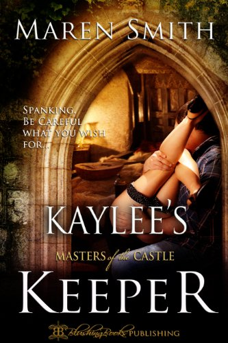 Kaylee's Keeper (Masters of The Castle) by Maren Smith