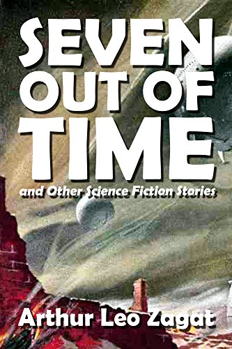 Seven Out of Time and Other Science Fiction Stories (Halcyon Classics Book 500) (Classic Sci Fi Books compare prices)