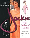 Jackie: The Clothes of Camelot