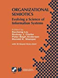 img - for Organizational Semiotics: Evolving a Science of Information Systems IFIP TC8 / WG8.1 Working Conference on Organizational Semiotics: Evolving a ... in Information and Communication Technology) book / textbook / text book